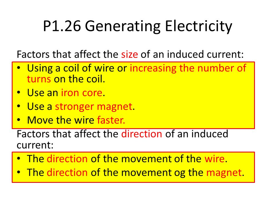 P1.26 Generating Electricity Key words: Direct Current (D.C.) – A current that flows in one direction.