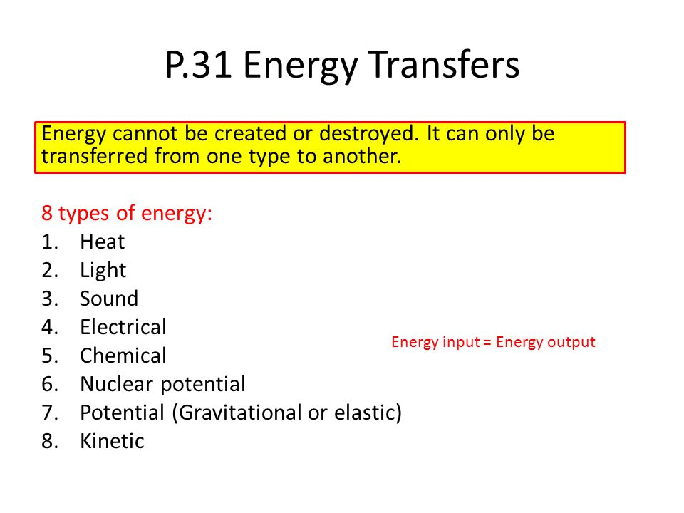 P1.31 Energy Transfers Energy transfer diagrams show how energy is transferred.