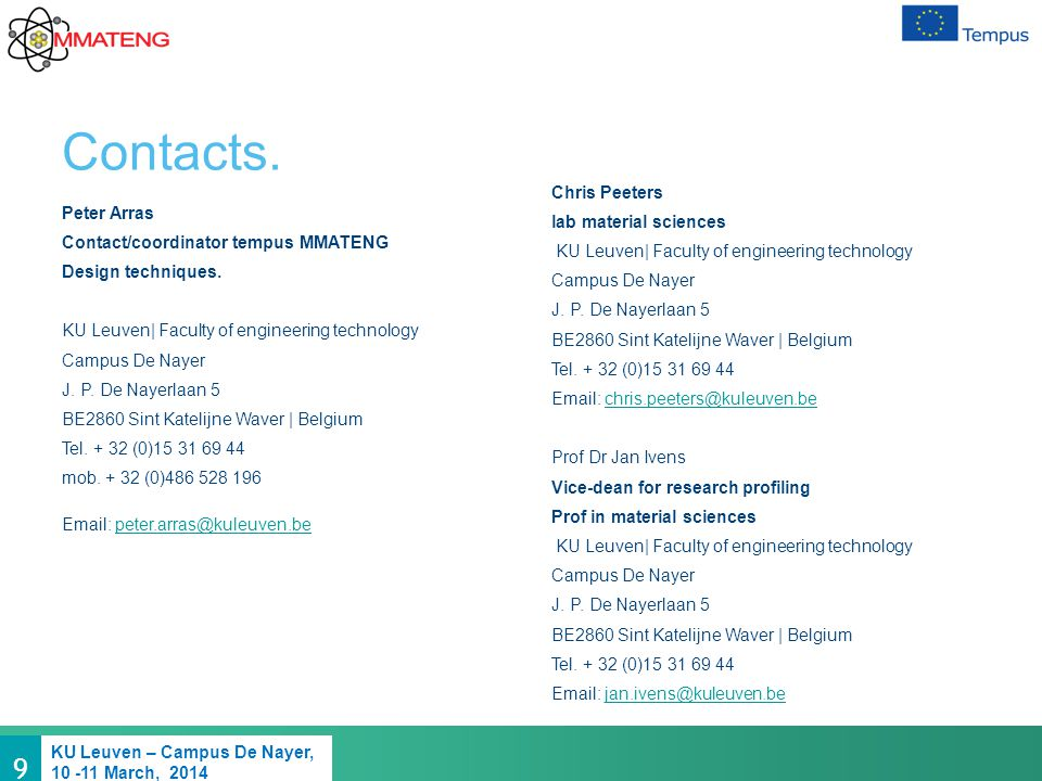 9 KU Leuven – Campus De Nayer, 10 -11 March, 2014 Contacts.