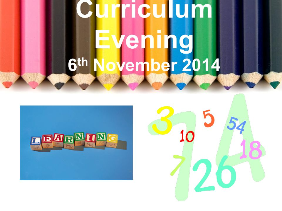 Curriculum Evening 6 th November 2014