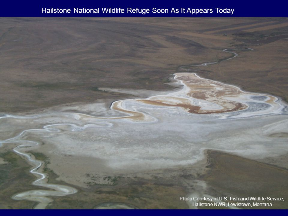 Hailstone National Wildlife Refuge Soon As It Appears Today Photo Courtesy of U.S. Fish and Wildlife Service, Hailstone NWR, Lewistown, Montana