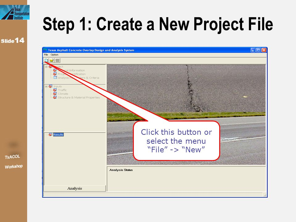 """Slide 14 Step 1: Create a New Project File Click this button or select the menu """"File"""" -> """"New"""""""