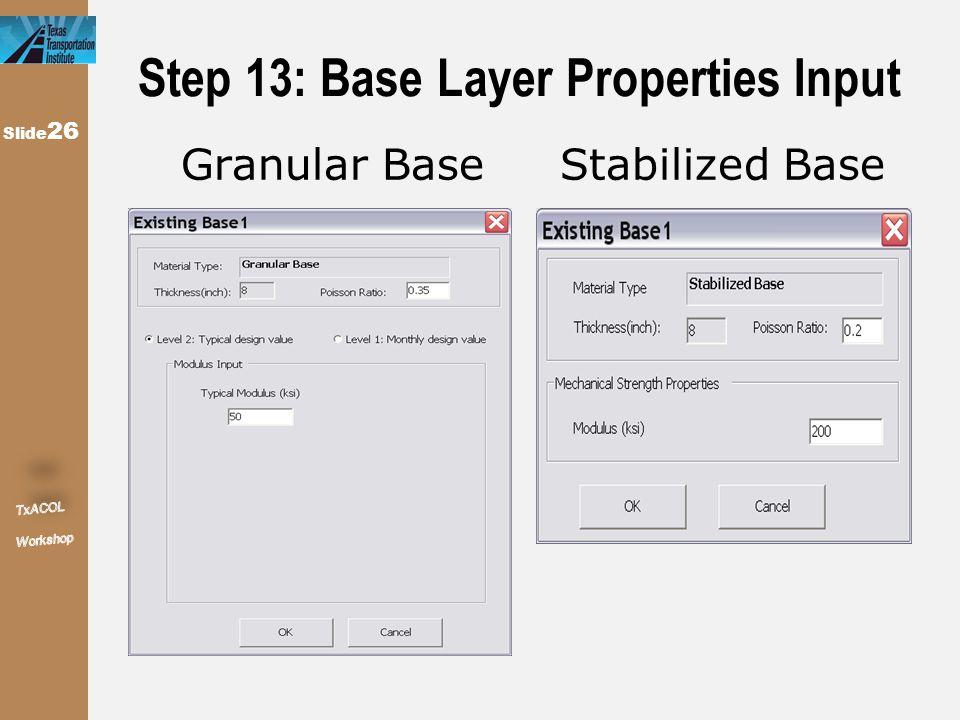 Granular Base Stabilized Base Slide 26 Step 13: Base Layer Properties Input