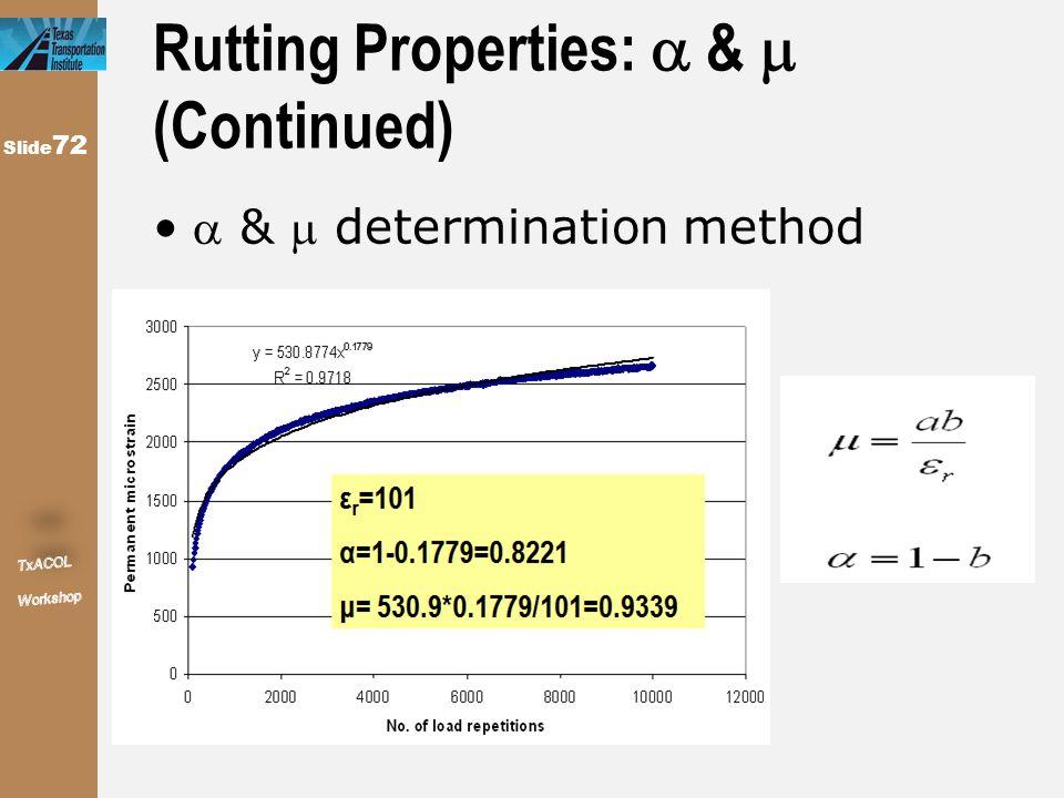  &  determination method Slide 72 Rutting Properties:  &  (Continued)