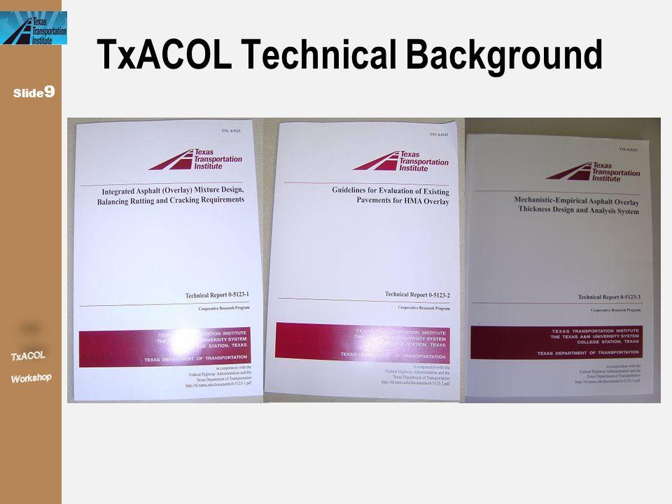 Slide 9 TxACOL Technical Background