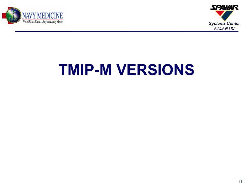 11 Systems Center ATLANTIC TMIP-M VERSIONS