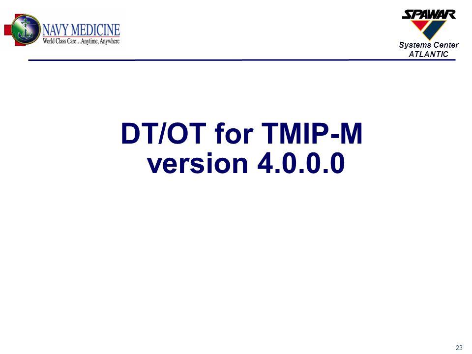 23 Systems Center ATLANTIC DT/OT for TMIP-M version 4.0.0.0