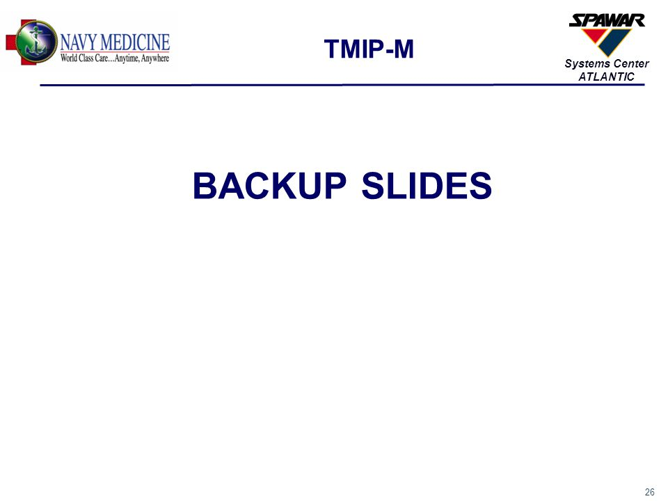 26 Systems Center ATLANTIC TMIP-M BACKUP SLIDES