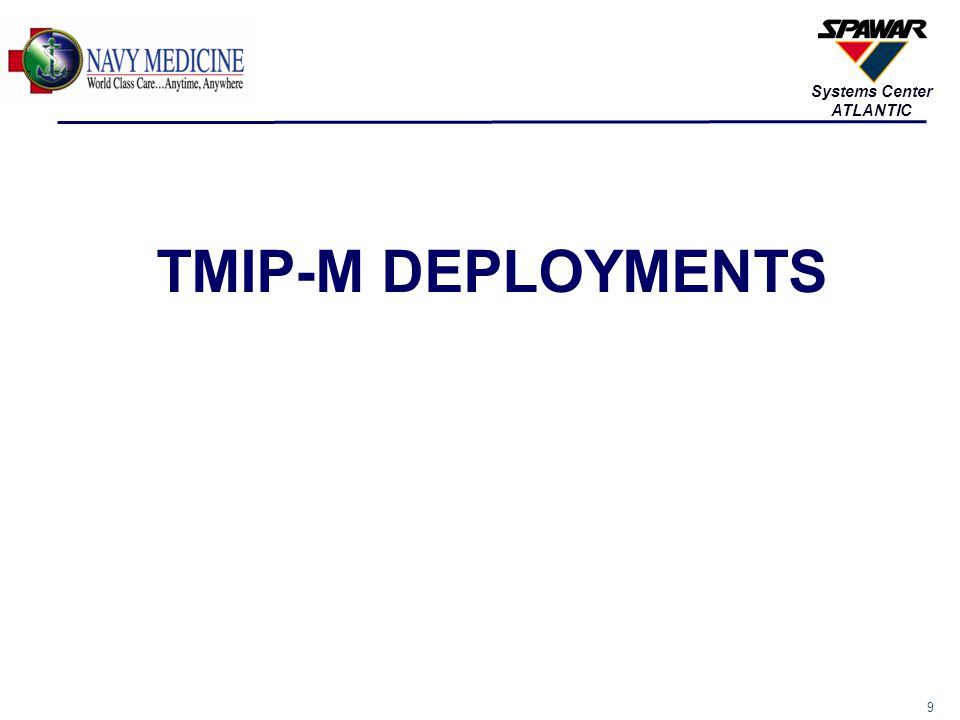 9 Systems Center ATLANTIC TMIP-M DEPLOYMENTS