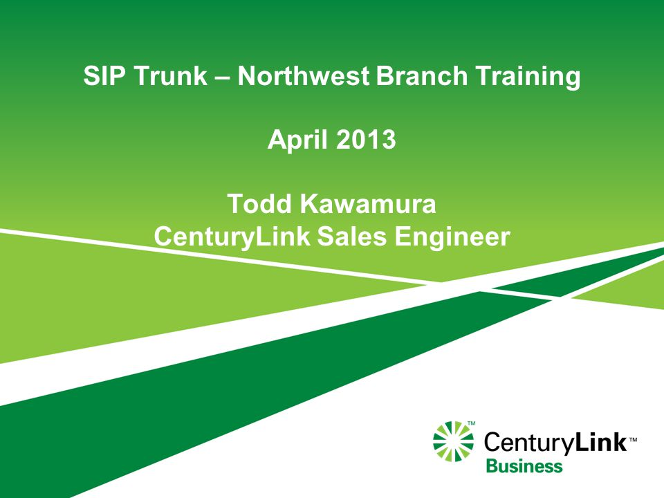 SIP Trunk – Northwest Branch Training What we should all know about SIP Trunk What is SIP & brief history Primary advantages & benefits of SIP Sweet spot for SIP opportunities – What to look for Configuration Elements 2
