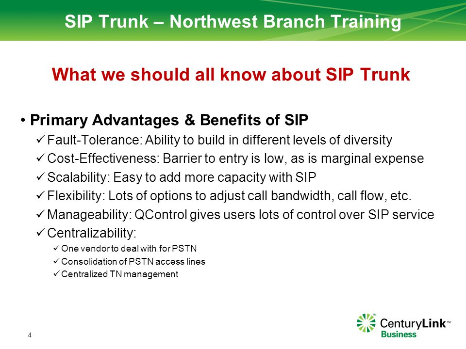 SIP Trunk – Northwest Branch Training What we should all know about SIP Trunk Primary Advantages & Benefits of SIP Fault-Tolerance: Ability to build i