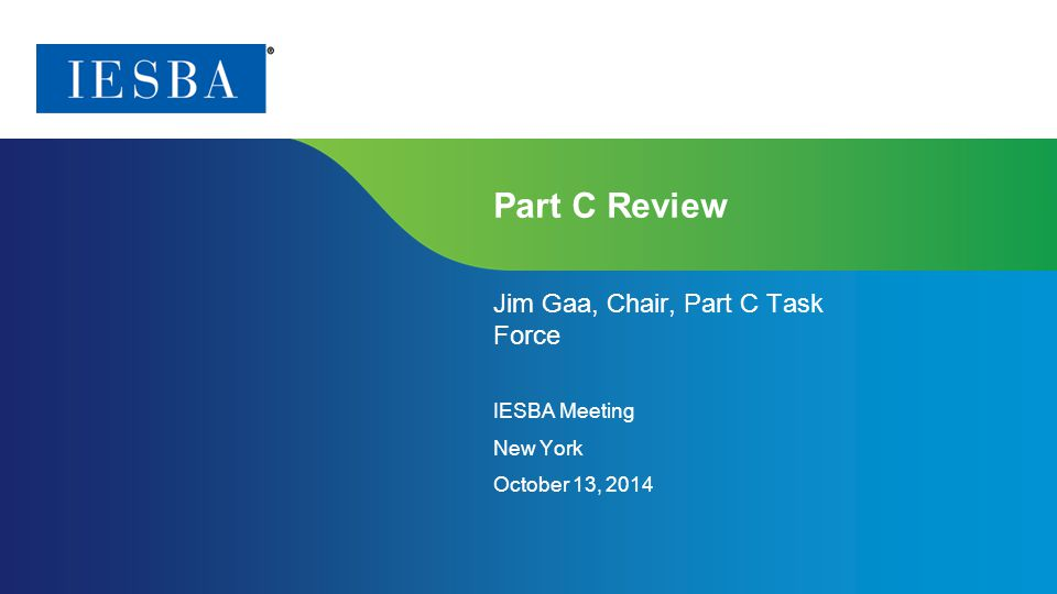 Page 1 | Proprietary and Copyrighted Information Part C Review Jim Gaa, Chair, Part C Task Force IESBA Meeting New York October 13, 2014