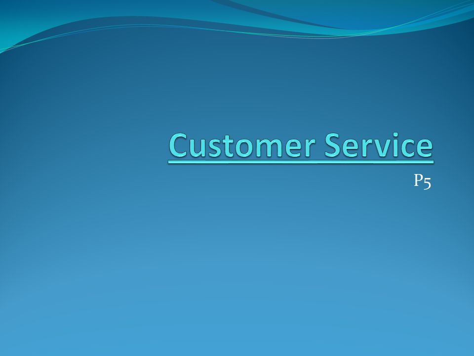 Lesson Objectives Understand how businesses provide customer service: Types of customer and how to deal with them