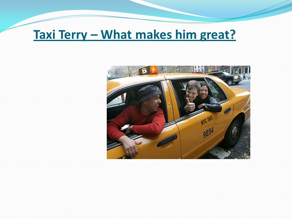Taxi Terry – What makes him great?