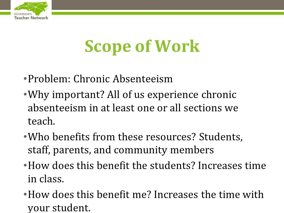 Scope of Work Problem: Chronic Absenteeism Why important.