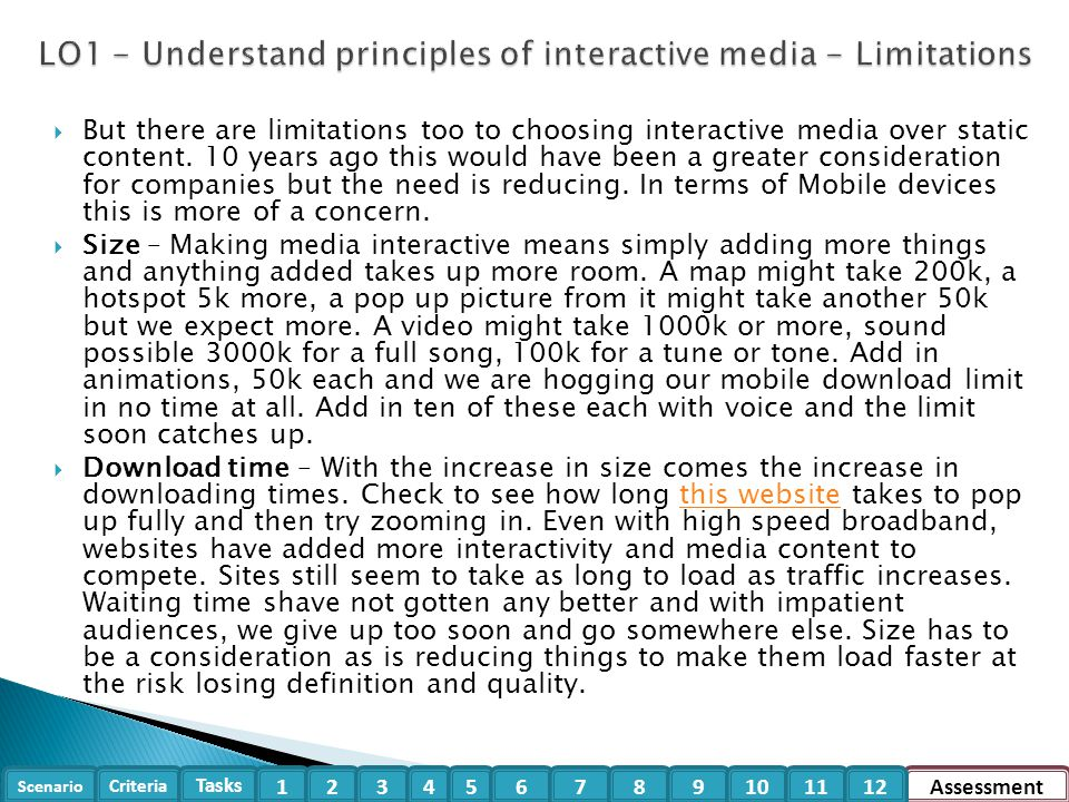 Scenario Criteria Tasks Assessment123456789101112  But there are limitations too to choosing interactive media over static content. 10 years ago this