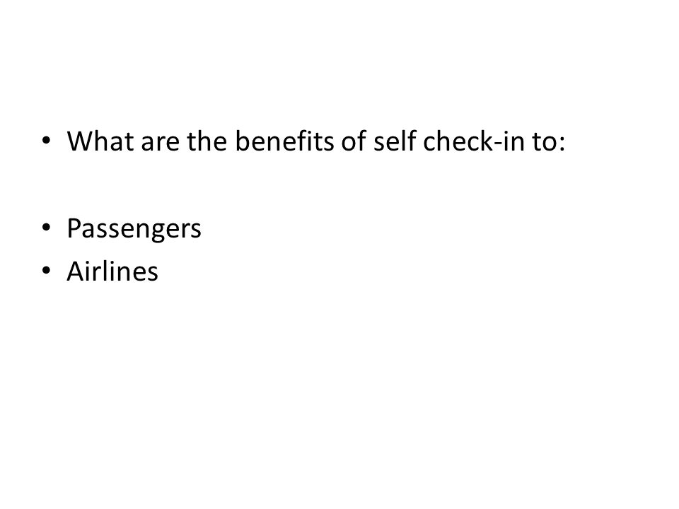What are the benefits of self check-in to: Passengers Airlines