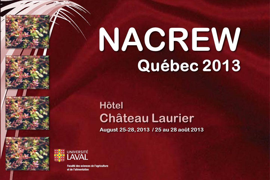 Hôtel Château Laurier August 25-28, 2013 / 25 au 28 août 2013 NACREWNACREW Québec 2013