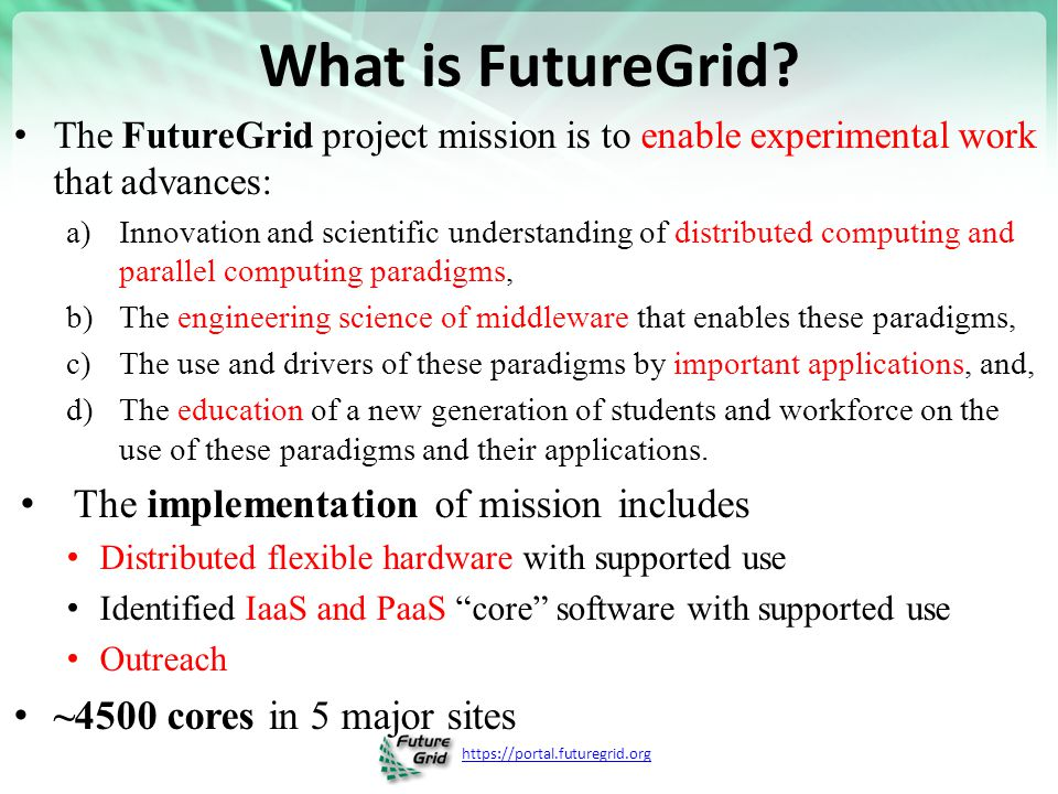 https://portal.futuregrid.org What is FutureGrid.