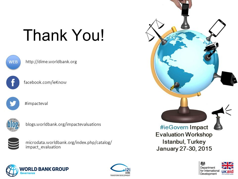 #ieGovern Impact Evaluation Workshop Istanbul, Turkey January 27-30, 2015 Thank You.