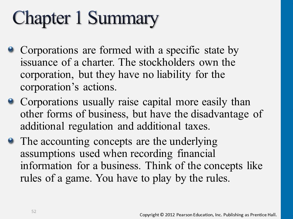 Copyright © 2012 Pearson Education, Inc. Publishing as Prentice Hall. Corporations are formed with a specific state by issuance of a charter. The stoc