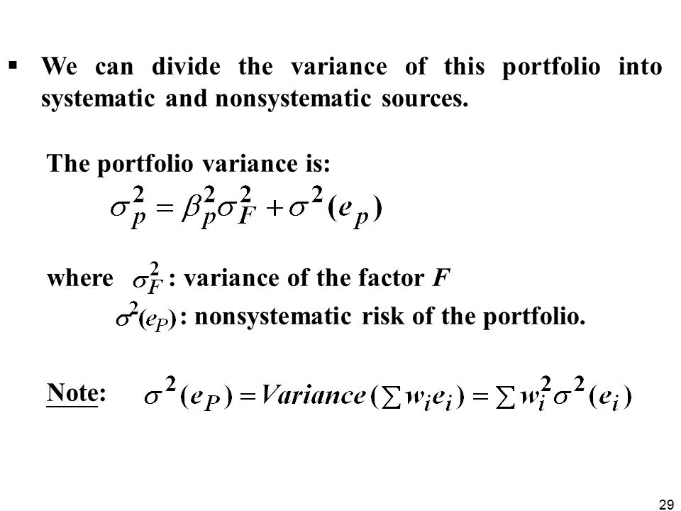 29  We can divide the variance of this portfolio into systematic and nonsystematic sources.