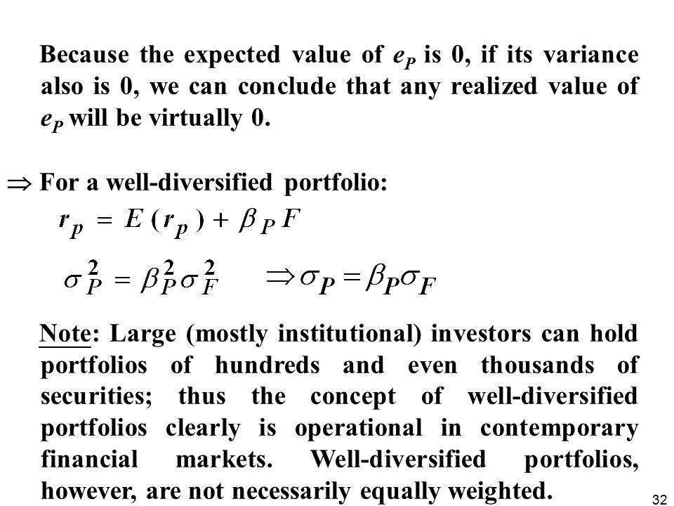 32 Because the expected value of e P is 0, if its variance also is 0, we can conclude that any realized value of e P will be virtually 0.