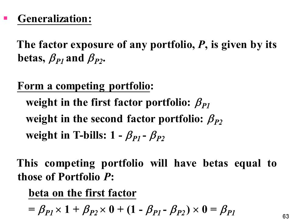 63  Generalization: The factor exposure of any portfolio, P, is given by its betas,  P1 and  P2.