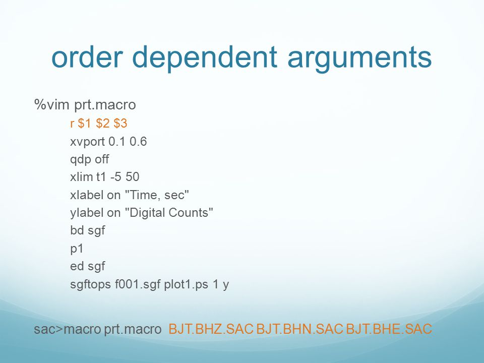 order dependent arguments %vim prt.macro r $1 $2 $3 xvport 0.1 0.6 qdp off xlim t1 -5 50 xlabel on