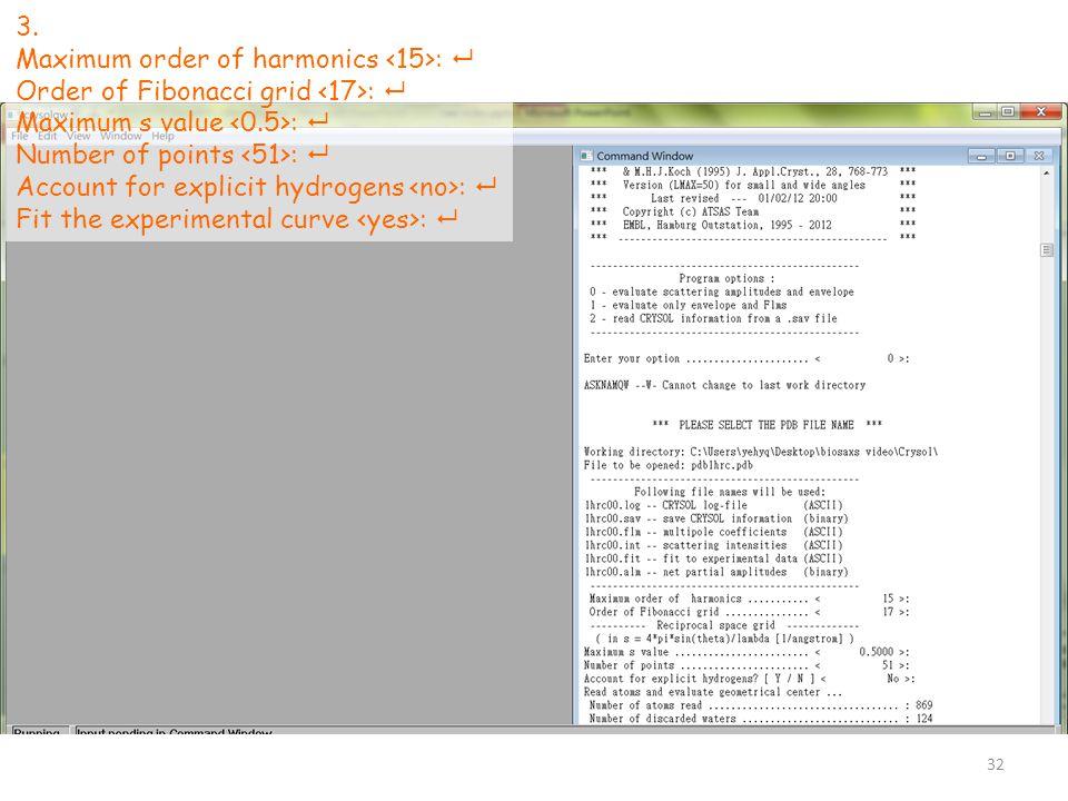 3. Maximum order of harmonics :  Order of Fibonacci grid :  Maximum s value :  Number of points :  Account for explicit hydrogens :  Fit the expe