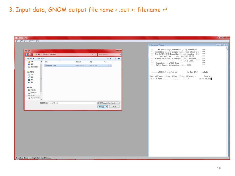 3. Input data, GNOM output file name : filename  50