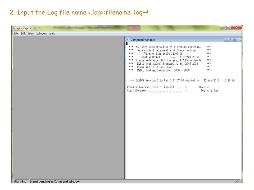 2. Input the Log file name :filename.log  66