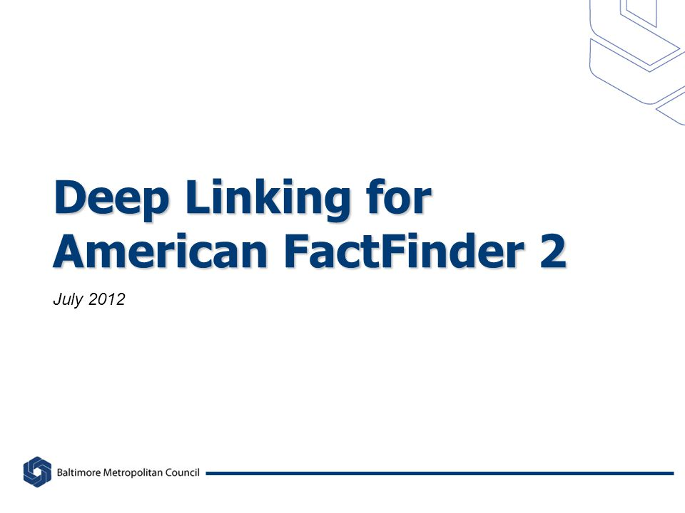Deep Linking for American FactFinder 2 July 2012