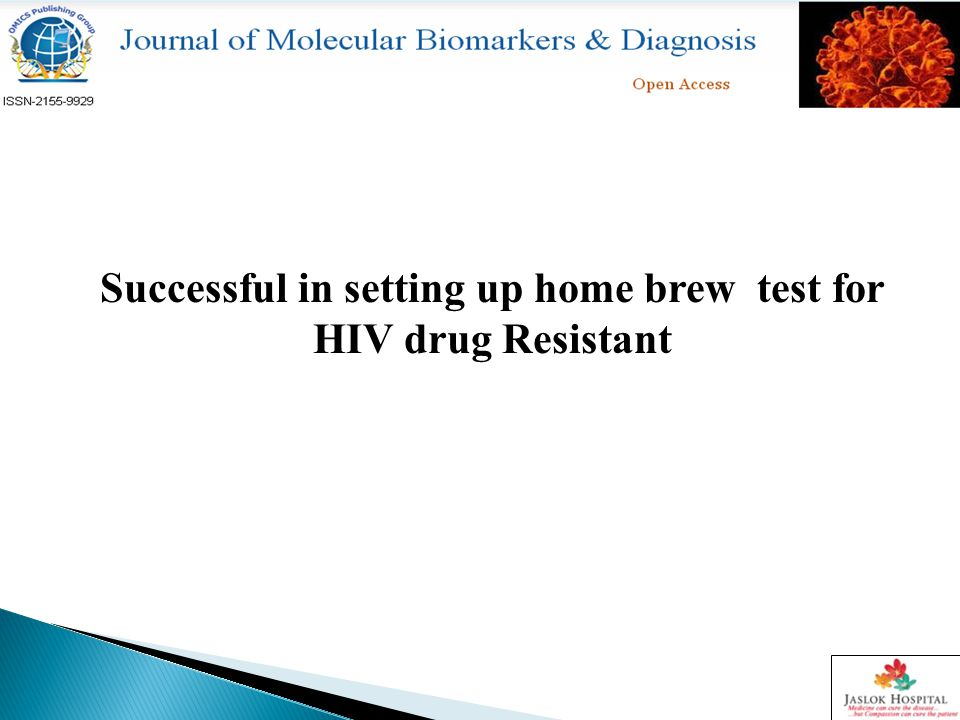 Successful in setting up home brew test for HIV drug Resistant