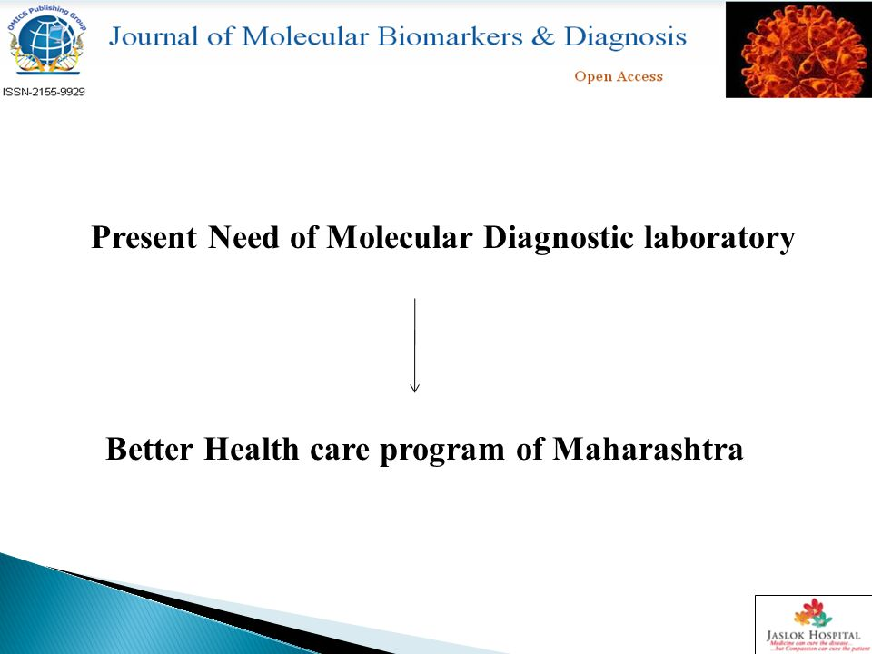 Present Need of Molecular Diagnostic laboratory Better Health care program of Maharashtra