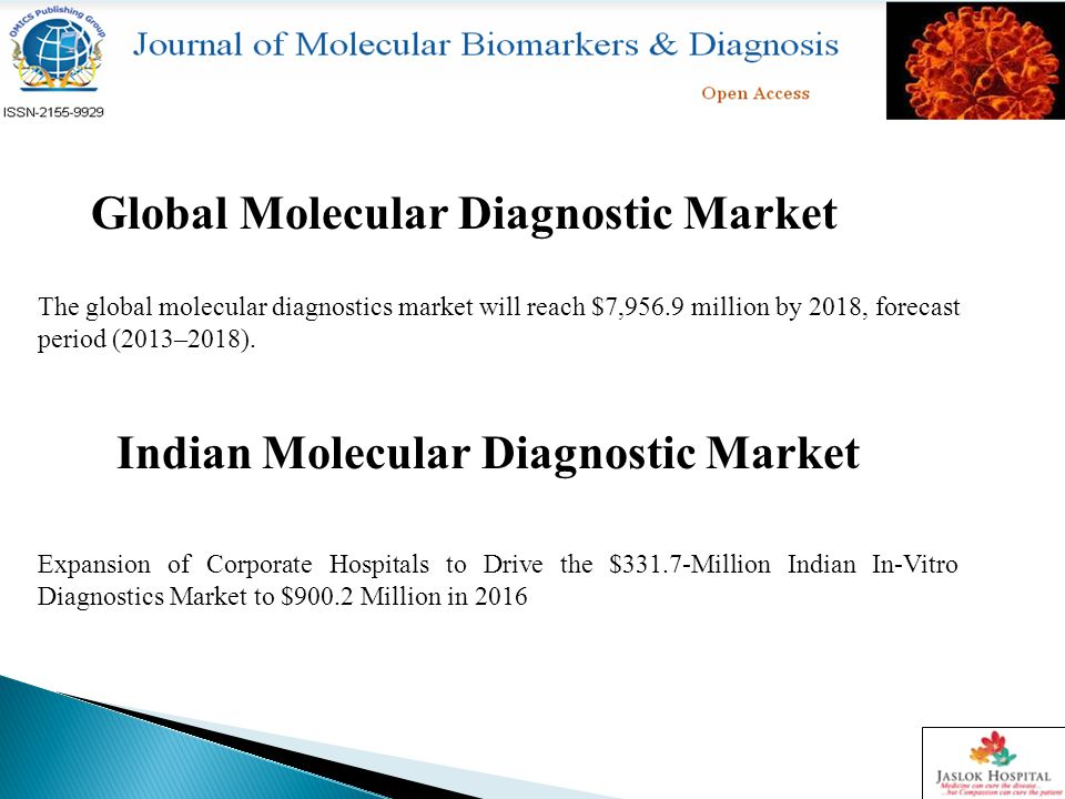 The global molecular diagnostics market will reach $7,956.9 million by 2018, forecast period (2013–2018).