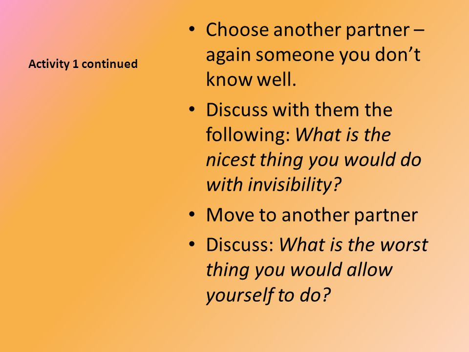 Activity 1 continued Choose another partner – again someone you don't know well.