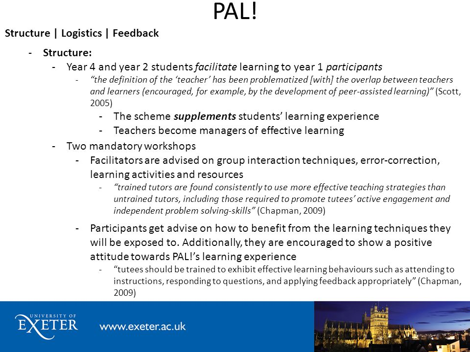 PAL! Structure | Logistics | Feedback -Two mandatory workshops -Facilitators are advised on group interaction techniques, error-correction, learning a