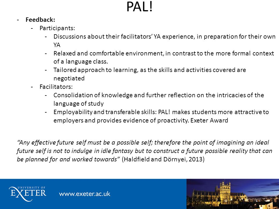 PAL! -Feedback: -Participants: -Discussions about their facilitators' YA experience, in preparation for their own YA -Relaxed and comfortable environm