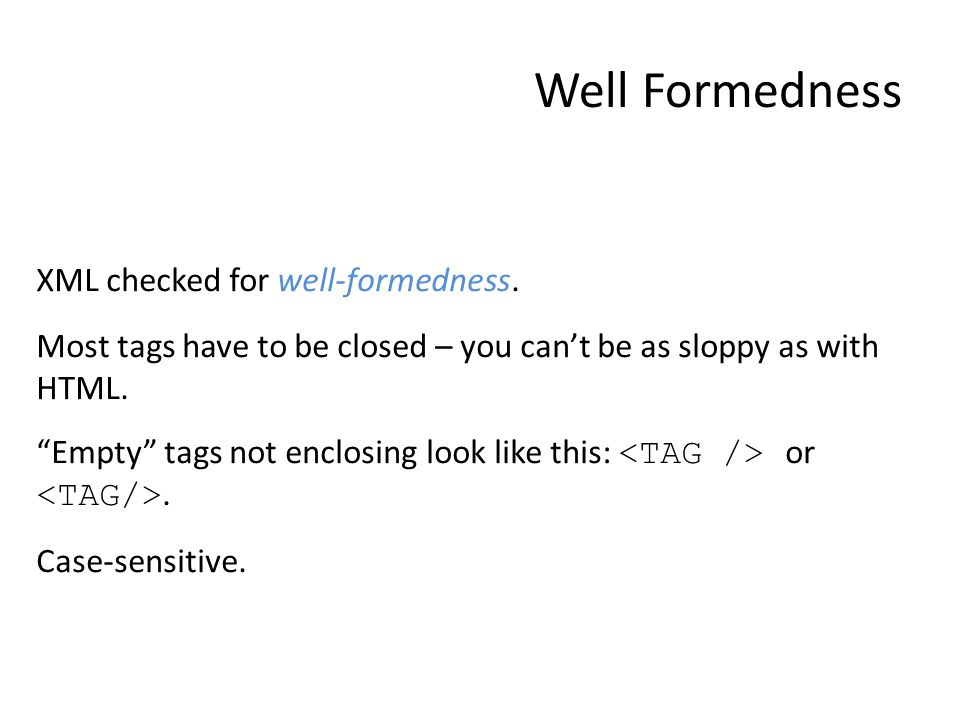 Well Formedness XML checked for well-formedness.