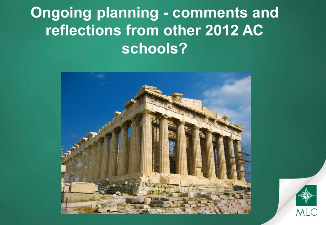 Ongoing planning - comments and reflections from other 2012 AC schools