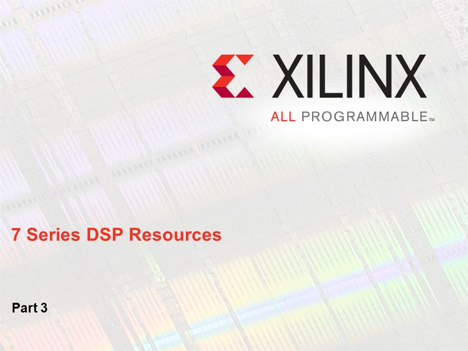 7 Series DSP Resources Part 3