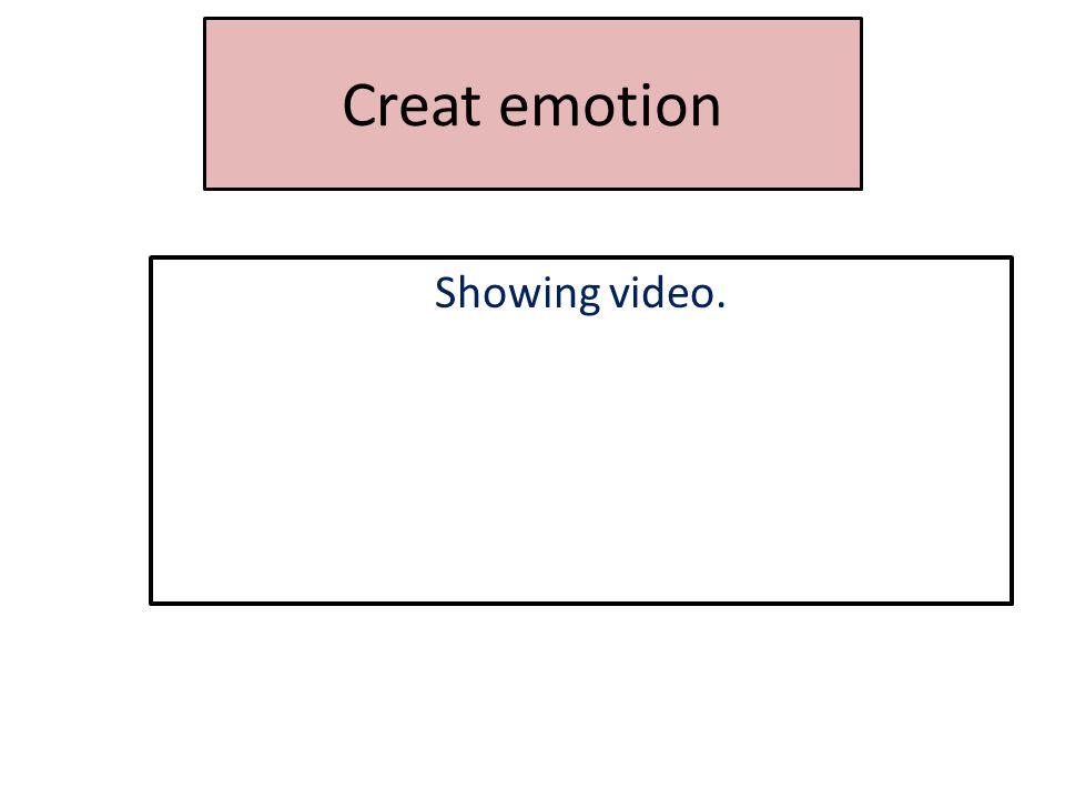Creat emotion Showing video.