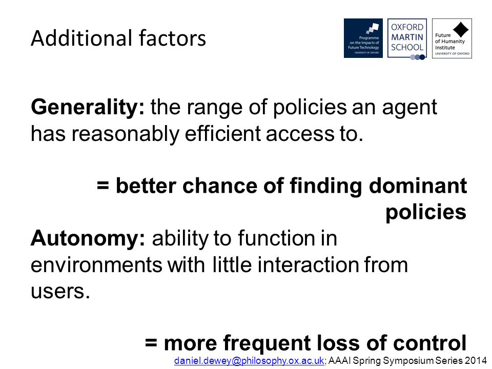 Generality: the range of policies an agent has reasonably efficient access to. Autonomy: ability to function in environments with little interaction f
