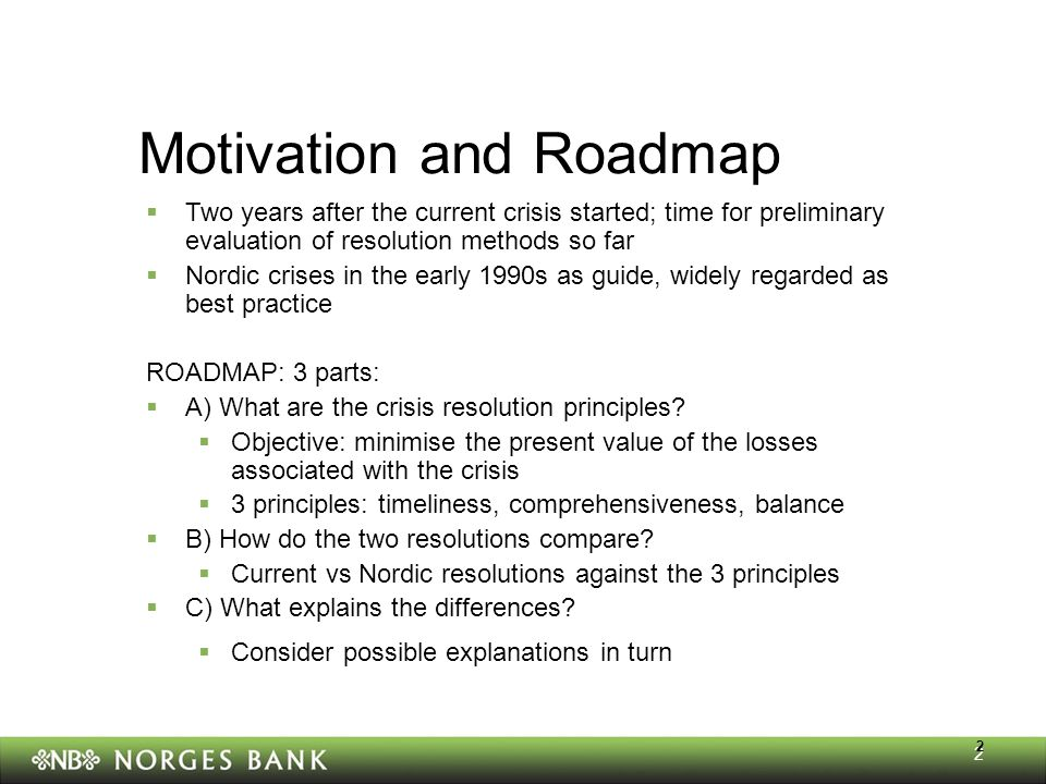 23 Conclusions  Compared with crisis response in Nordics case, current one has been  even prompter (P1), but less comprehensive and in-depth (P2) and less attentive to adjustment and moral hazard (P3)  Reasons  International dimension and complexity of instruments  Nature of losses and accounting (key and unappreciated role)  Implications  Risk of short-termism in response  Need to intensify efforts to encourage adjustment  May need to nuance interpretation of P1  Possible to intervene too early, unless tools and policies adjusted
