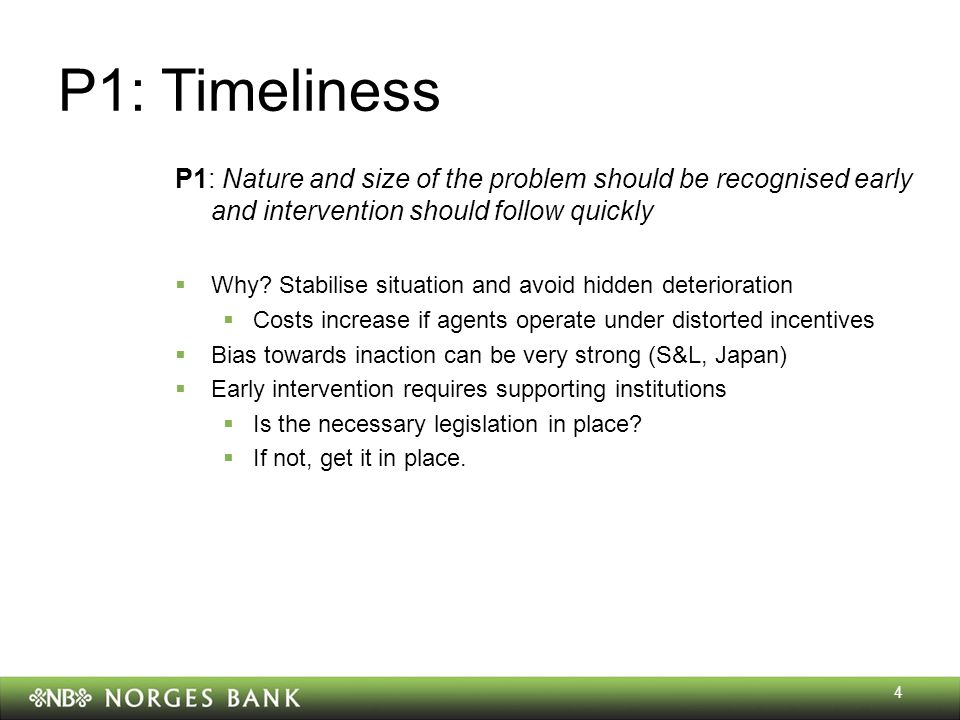 4 P1: Timeliness P1: Nature and size of the problem should be recognised early and intervention should follow quickly  Why.