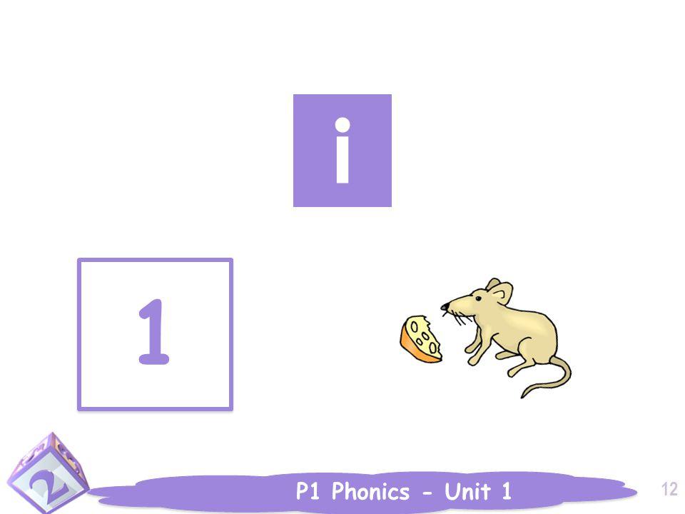 P1 Phonics - Unit 1 i 1 1 12