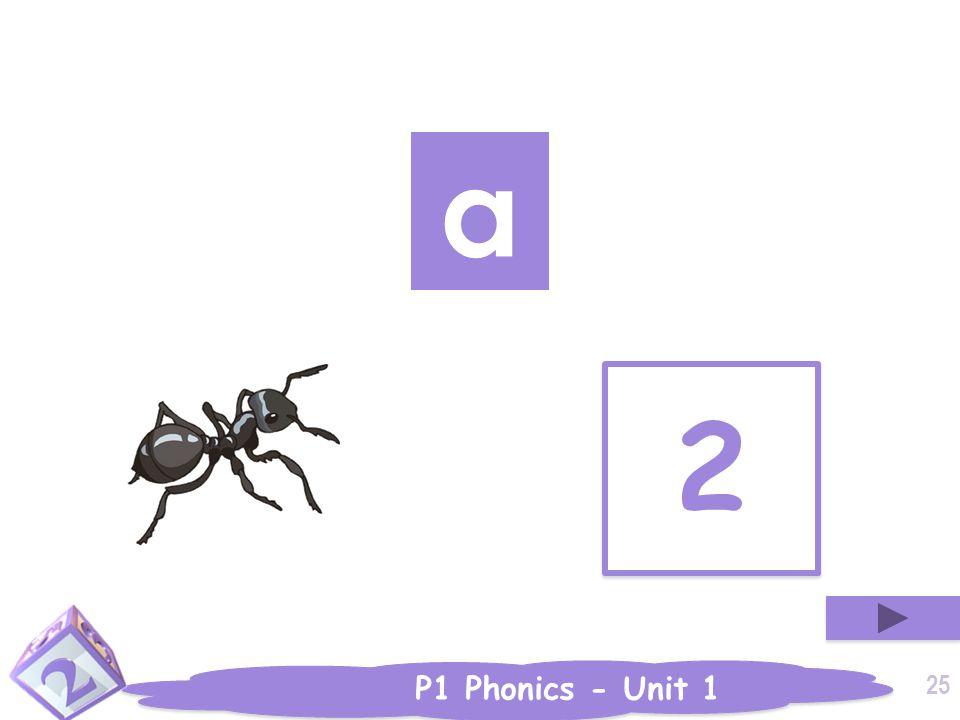 P1 Phonics - Unit 1 2 2 a 25