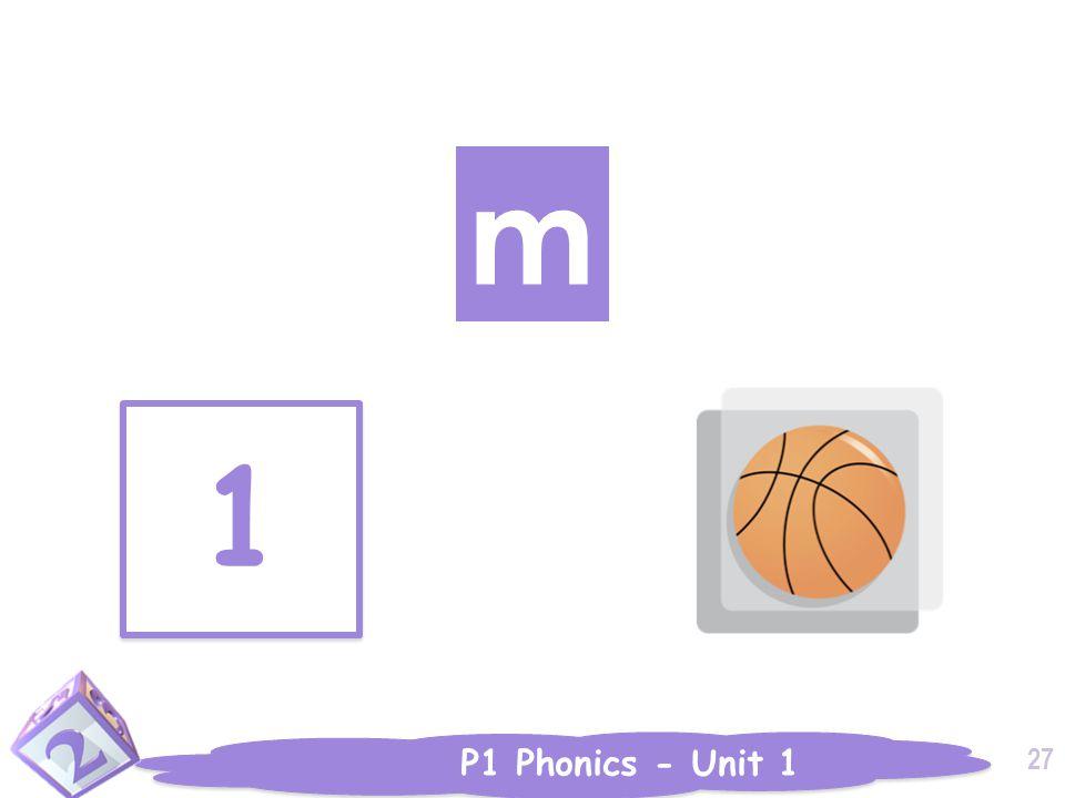 P1 Phonics - Unit 1 m 1 1 27