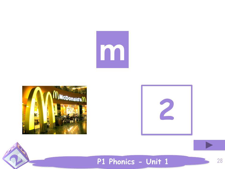 P1 Phonics - Unit 1 2 2 m 28